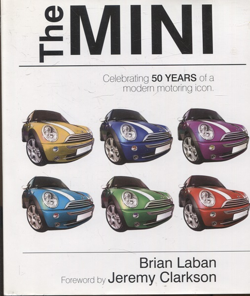 kuva: The Mini - Celebrating 50 Years of a Modern Motoring Icon