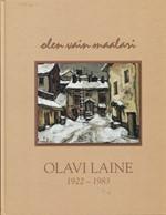 Olavi Laine 1922-1983 - Olen vain maalari