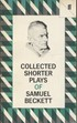 Collected Shorter Plays of Samuel Beckett