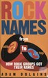 Rock Names from Abba to ZZ Top - How Rock Groups Got Their Names