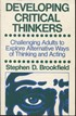 Developing Critical Thinkers - Challenging Adults to Explore Alternative Ways of Thinking and Acting