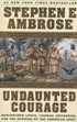 Undaunted Courage - Meriwether Lewis, Thomas Jefferson, and the Opening of the American West