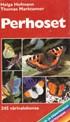 Perhoset - Euroopan tärkeimmät päivä- ja yöperhoset - Määritysopas