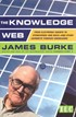 The Knowledge Web - From Electronic Agents to Stonehenge and Back - And Other Journeys Through Knowledge