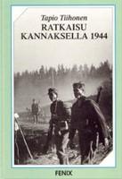 Ratkaisu Kannaksella 1944 - Neuvostoliiton Suomen valloitusyrityksen hyökkäyssuunta Karjalan Kannakselta Helsinkiin
