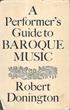 A Performer's Guide to Baroque Music (barokkimusiikki)