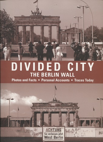 kuva: Divided City - The Berlin Wall - Photos and Facts - Personal Accounts - Traces Today