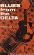 Blues from the Delta (Blues Paperbacks)