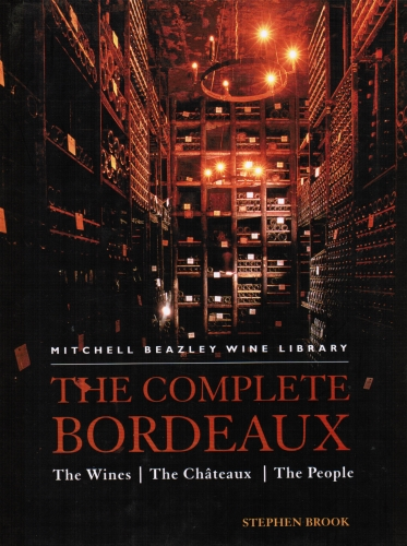 kuva: The Complete Bordeaux - The Wines - The Chateaux - The People (viini)