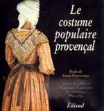 Le costume populaire provencal (kansanpuvut)