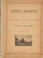 Finska kranier jämte några natur- och literatur-studier inom andra områden af finsk antropologi (signeeraus)*
