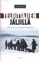 Teloittajien jäljillä - Valkoisten väkivalta Suomen sisällissodassa