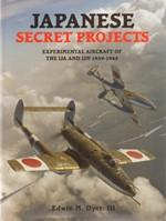 Japanese Secret Projects - Experimental Aircraft of the IJA and IJN 1939-1945 (Japani, kokeelliset lentokoneet, salaiset projektit)*