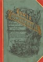 Kuvia kasvikunnasta koulun ja kodon tarpeeksi, sovitettu Linnen siitin-järjestelmän mukaan (Kuwia kaswikunnasta)*