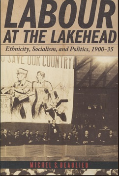 kuva: Labour at the Lakehead - Ethnicity, Socialism and Politics 1900-35