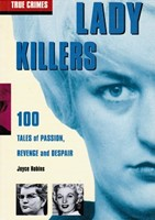 Lady Killers - 100 Tales on Passion, Revenge and Despair (True Crimes) (naistappajat, sarjamurhaajat)