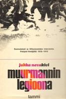 Muurmannin legioona - Suomalaiset ja liittoutuneiden interventio Pohjois-Venäjällä 1918-1919