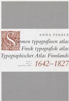 Suomen typografinen atlas 1642-1827 I-II*