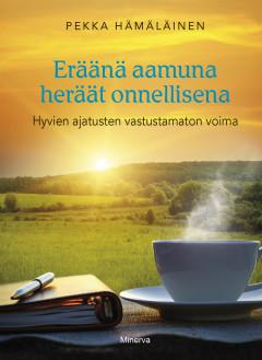 Hämäläinen Pekka - Eräänä aamuna heräät onnellisena