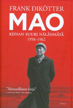 Dikötter Frank - Mao - Kiinan suuri nälänhätä 1958-1962