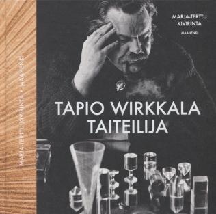 Kivirinta Marja-Terttu - Tapio Wirkkala - Taiteilija
