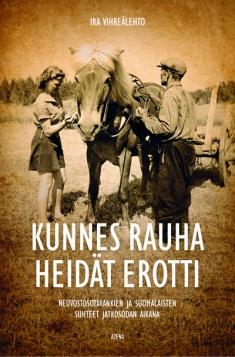 Vihreälehto Ira - Kunnes rauha heidät erotti - Neuvostosotavankien ja suomalaisten suhteet jatkosodan aikana