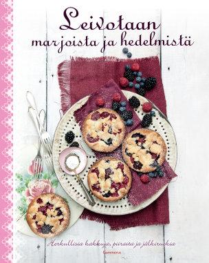 Vonderstein Sabine - Jaros Patrik - Leivotaan marjoista ja hedelmistä - Herkullisia kakkuja, piiraita ja jälkiruokia