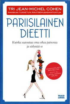 Cohen Jean-Michel - Pariisilainen dieetti - Kuinka saavuttaa oma oikea painonsa ja säilyttää se