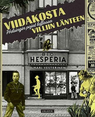 Vesterinen Ilmari - Viidakosta Villiin länteen - Helsingin pojat leffassa