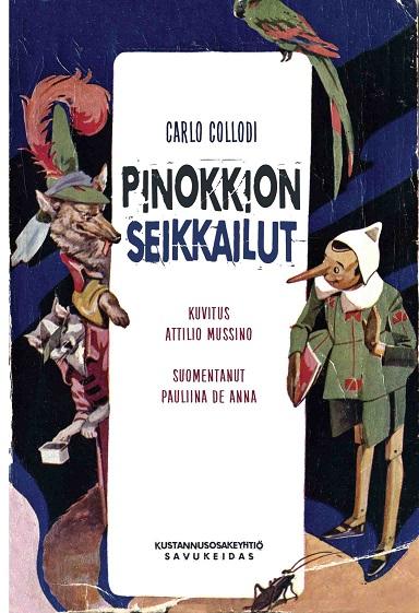 Collodi Carlo - Mussino Attilio (kuv.) - Pinokkion seikkailut - Erään puunuken tarina