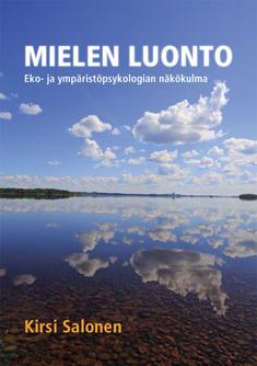 Salonen Kirsi - Mielen luonto - Eko- ja ympäristöpsykologian näkökulma