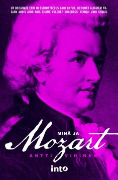 Vihinen Antti - Minä ja Mozart
