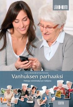 Lähdesmäki Leena - Vornanen Liisa - Vanhuksen parhaaksi - Hoitaja toimintakyvyn tukijana