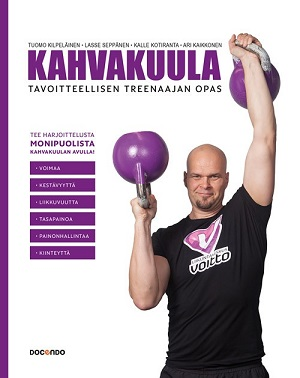 Kilpeläinen Tuomo et al. - Kahvakuula - Tavoitteellisen treenaajan opas