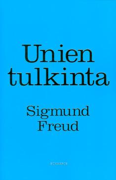 Freud Sigmund - Unien tulkinta