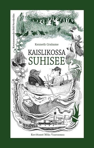 Grahame Kenneth - Vaaranmaa Mika (kuv.) - Kaislikossa suhisee