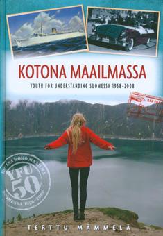 Mämmelä Terttu - Kotona maailmassa - Youth for Understanding Suomessa 1958-2008