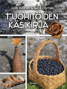 Rutanen Eeva - Öljymäki Jaana - Tuohitöiden käsikirja