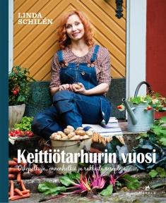 Schilen Linda - Broome Elisabet - Keittiötarhurin vuosi - Oikopolkuja, onnenhetkiä ja rakkaita reseptejä