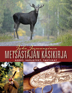 Jormanainen Juha - Metsästäjän käsikirja - Aseet, varusteet, huolto