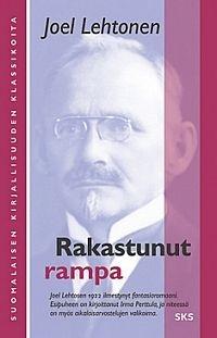 Lehtonen Joel - Rakastunut rampa - Eli Sakris Kukkelman, köyhä polseviikki