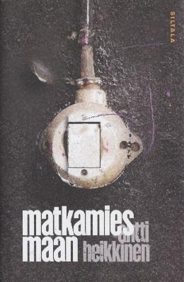 Heikkinen Antti - Matkamies maan
