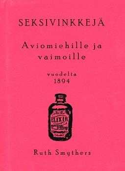 Smythers Ruth - Seksivinkkejä aviomiehille ja vaimoille vuodelta 1894