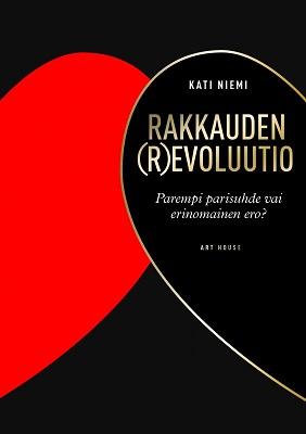 Niemi Kati - Rakkauden (r)evoluutio - Parempi parisuhde vai erinomainen ero