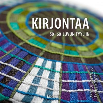 Svansbo Ann-Sofie - Lindqvist Anna - Kirjontaa 50- ja 60-luvun tyyliin