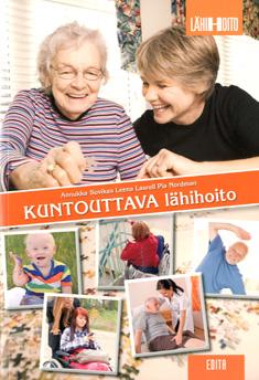 Suvikas Annukka - Laurell Leena - Nordman Pia - Kuntouttava lähihoito