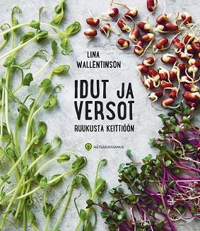 Wallentinson Lina - Idut ja versot ruukusta keittiöön