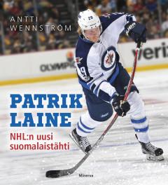 Wennström Antti - Patrik Laine - NHL:n uusi suomalaistähti