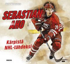 Wennström Antti - Sebastian Aho - Kärpistä NHL-tähdeksi