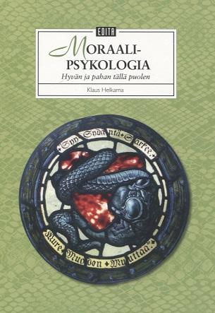 Helkama Klaus - Moraalipsykologia - Hyvän ja pahan tällä puolen
